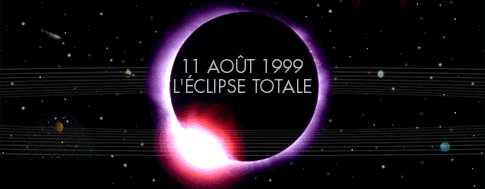L'éclipse du 11 août 1999 et la naissance du Grand Monarque (X-72, V-41 et V-74).