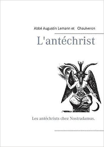 Les Antéchrists chez Nostradamus.